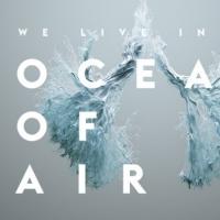 Výstava We live in an Ocean of Air